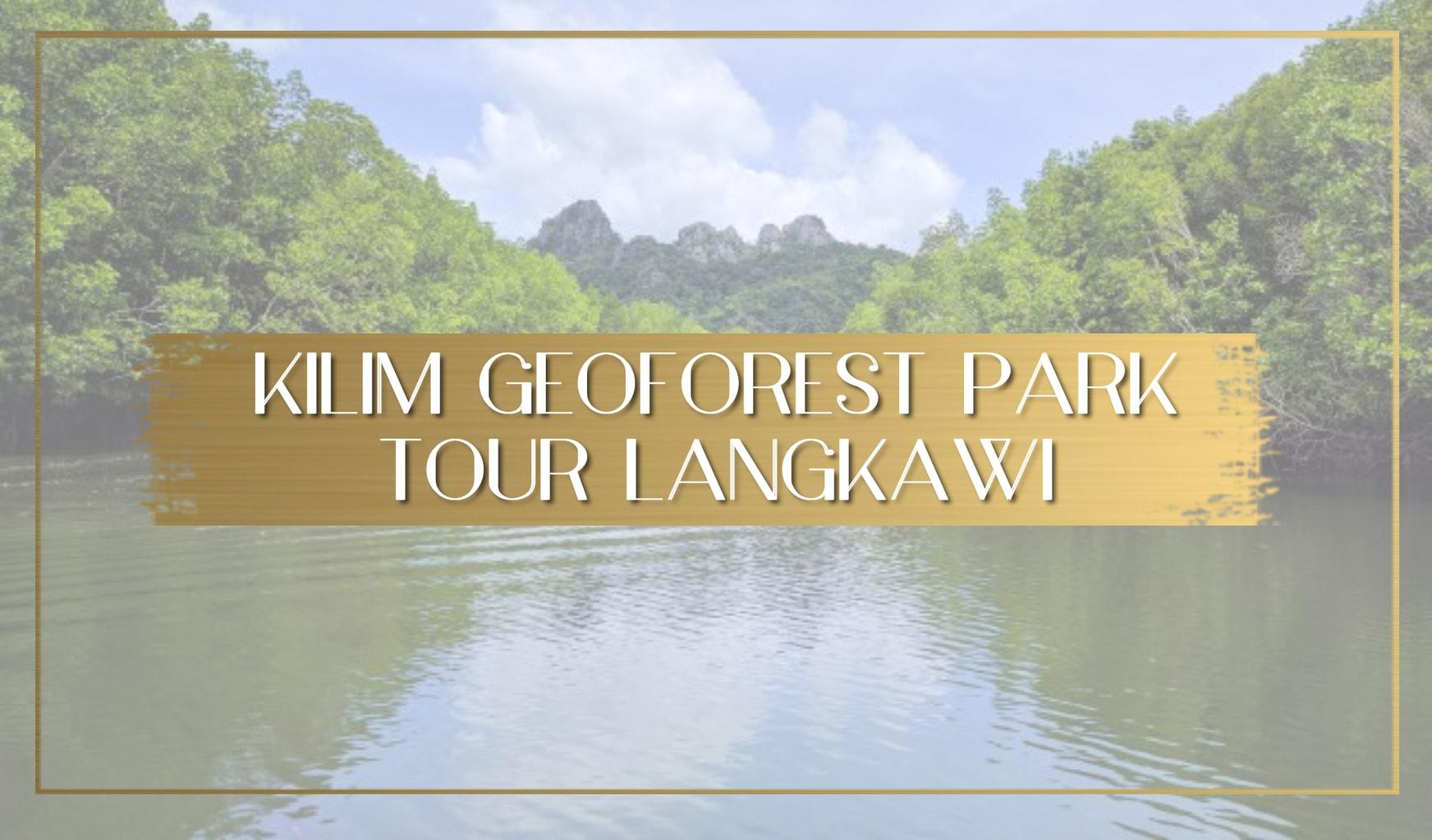Kilim Geoforest Park Tour Langkawi Main