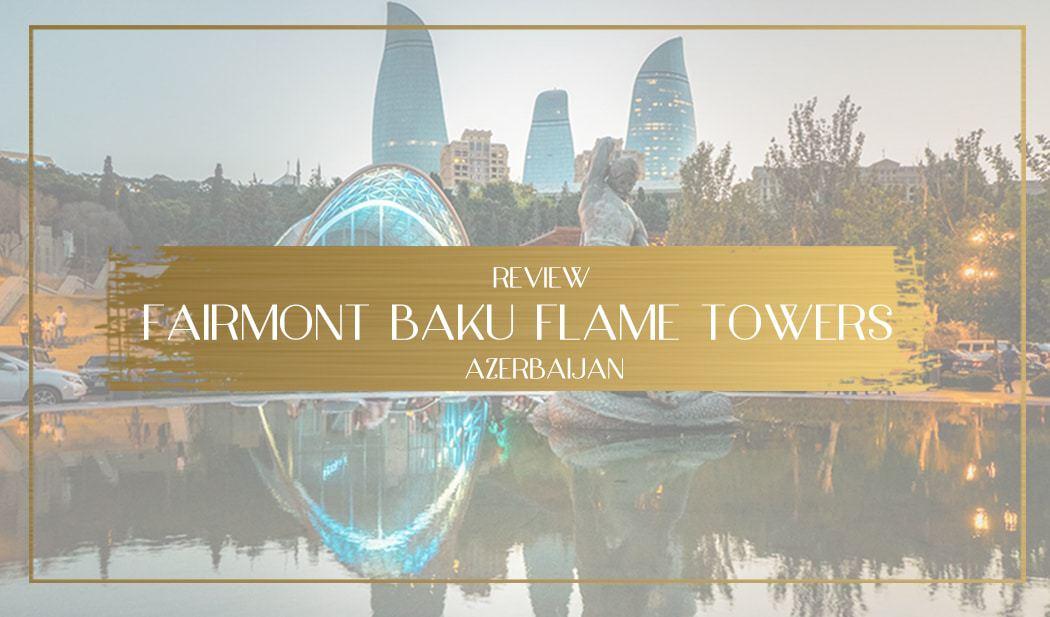fairmont baku flame towers main