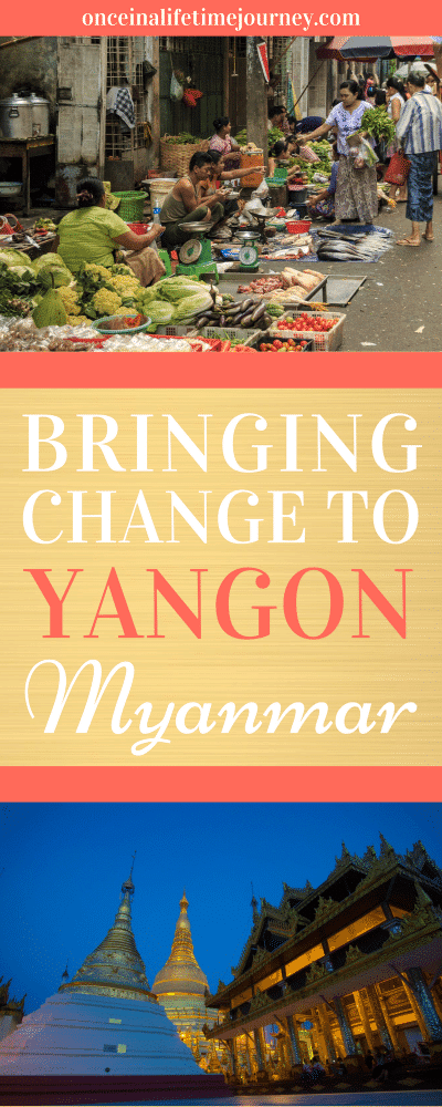 Bringing Change to Yangon Myanmar