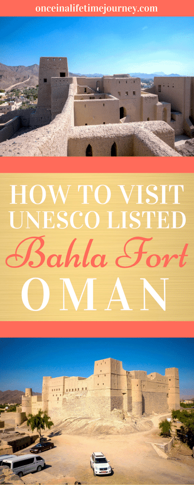 How to Visit UNESCO Listed Bahla Fort in Oman