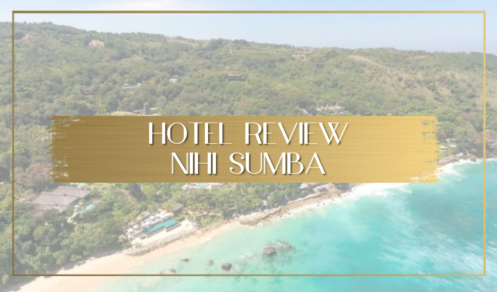Nihi Sumba hotel review main