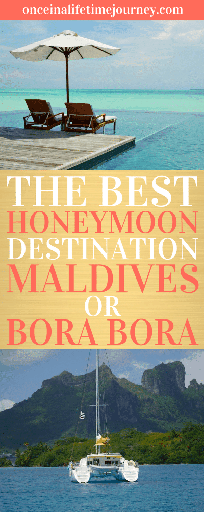 The Best Honeymoon Destination Maldives or Bora Bora
