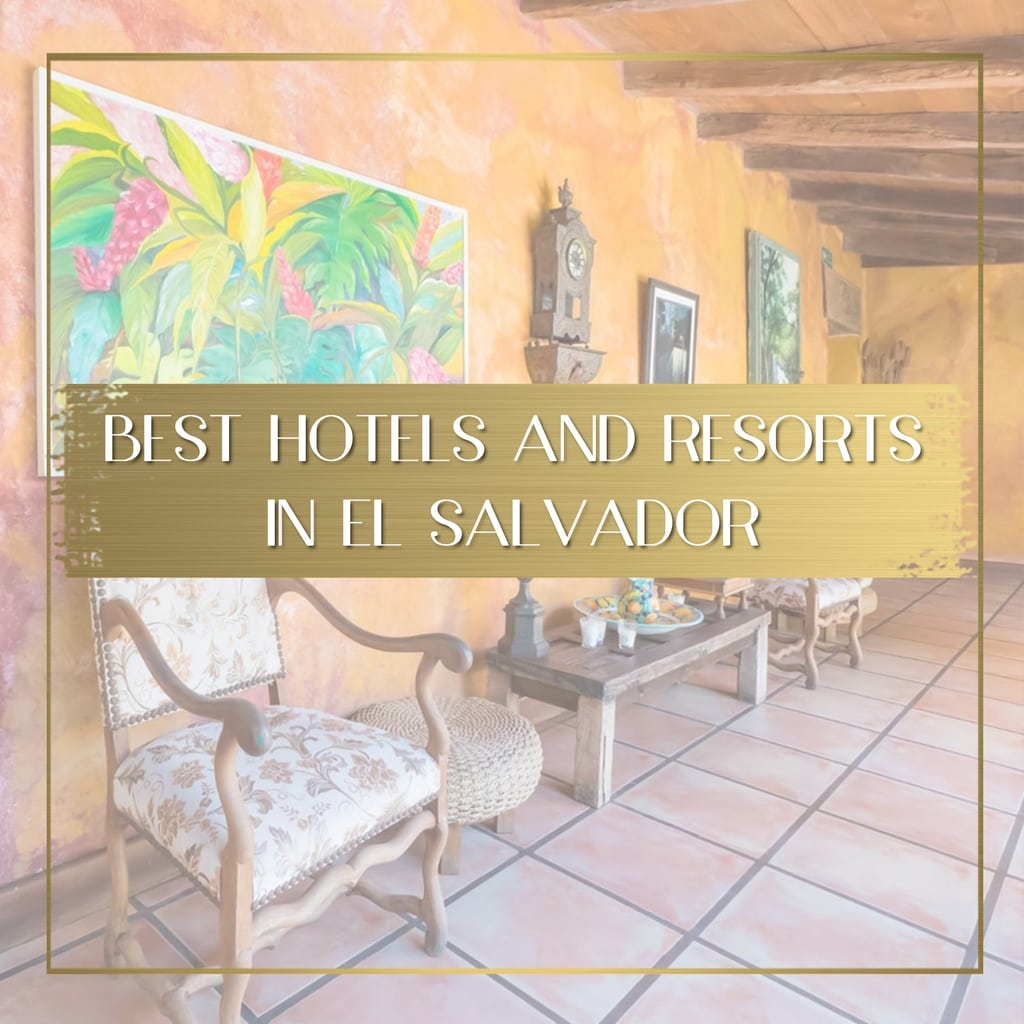 Best hotels and resorts in El Salvador feature