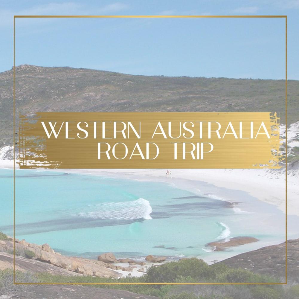 Luxury Western Australia Road Trip