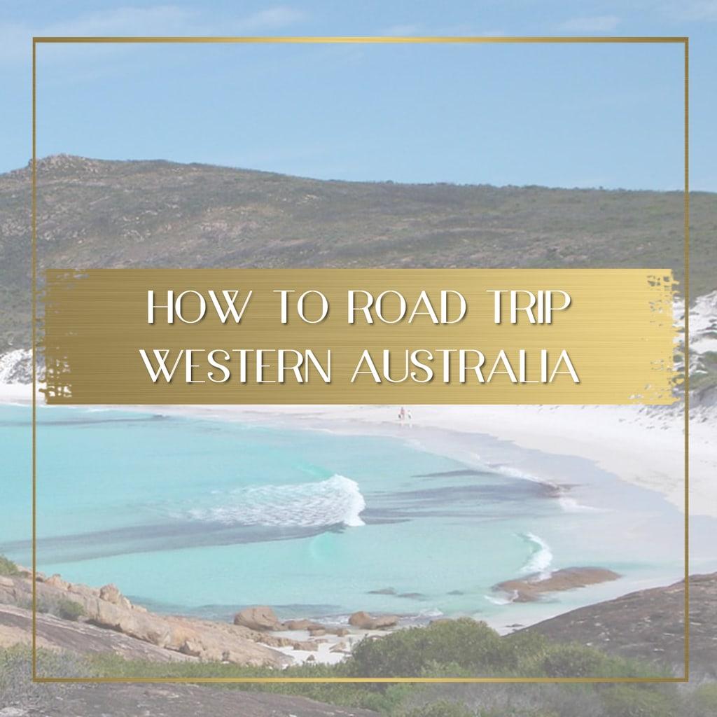 Western Australia Road Trip feature