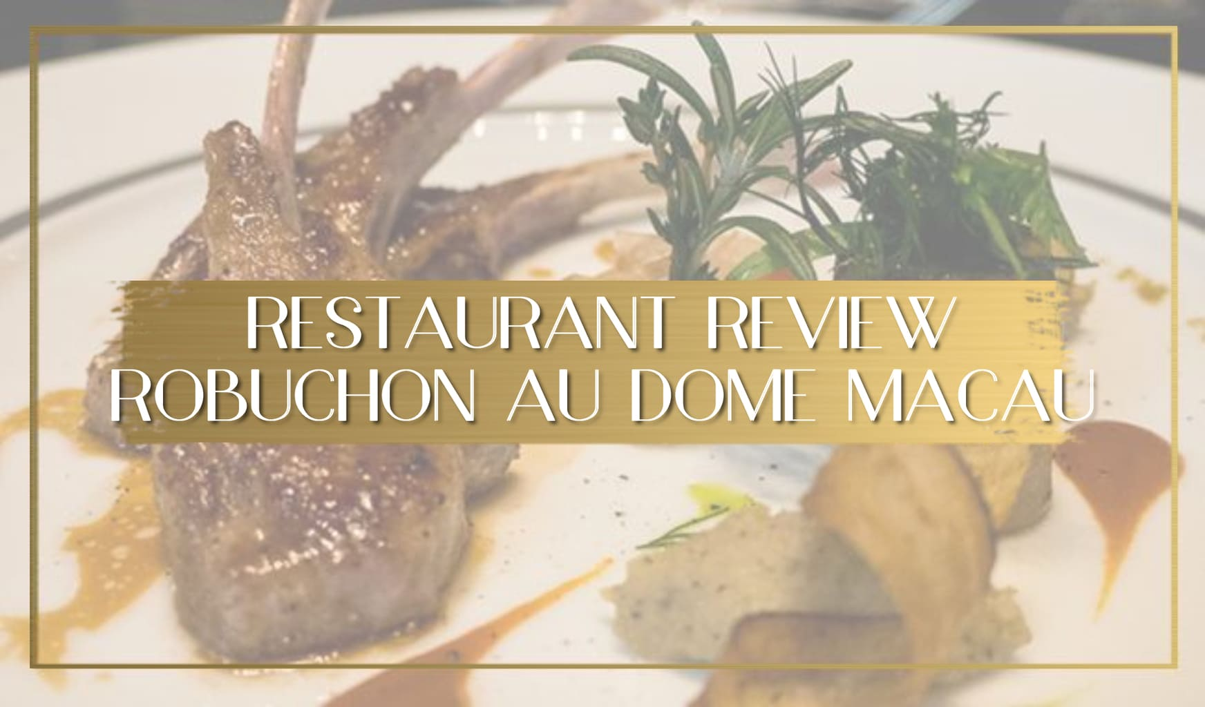 Review of Robuchon Au Dome in Macua main