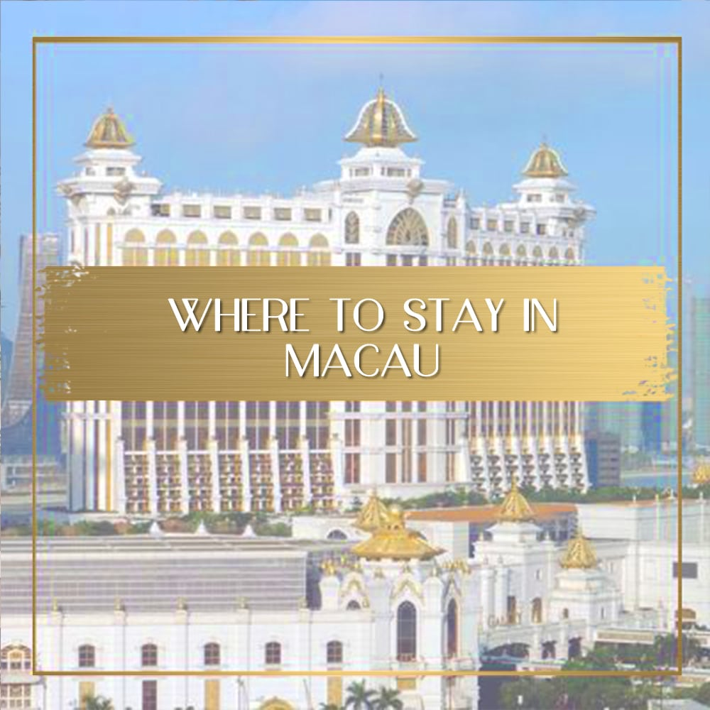 Where to stay in Macau Feature