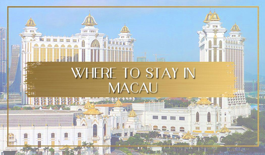 Where to stay in Macau Main
