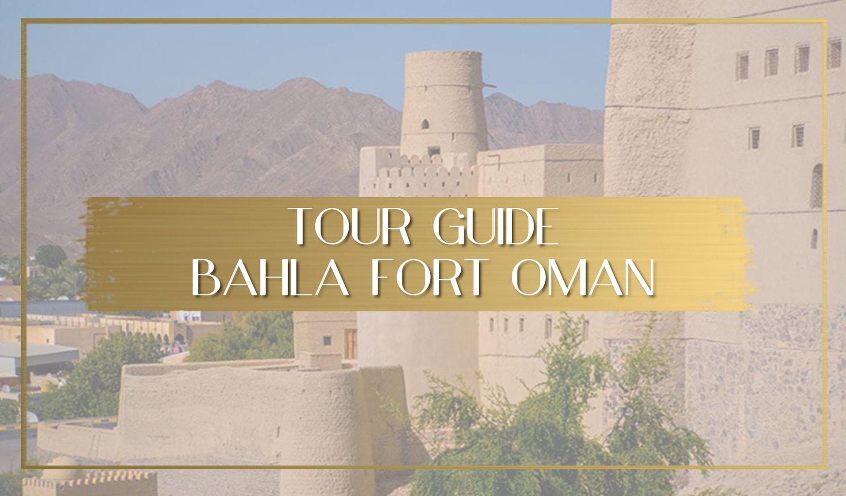 Bahla Fort Travel Guide main