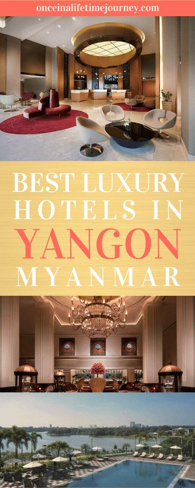 Best Luxury Hotels in Yangon Myanmar Pin