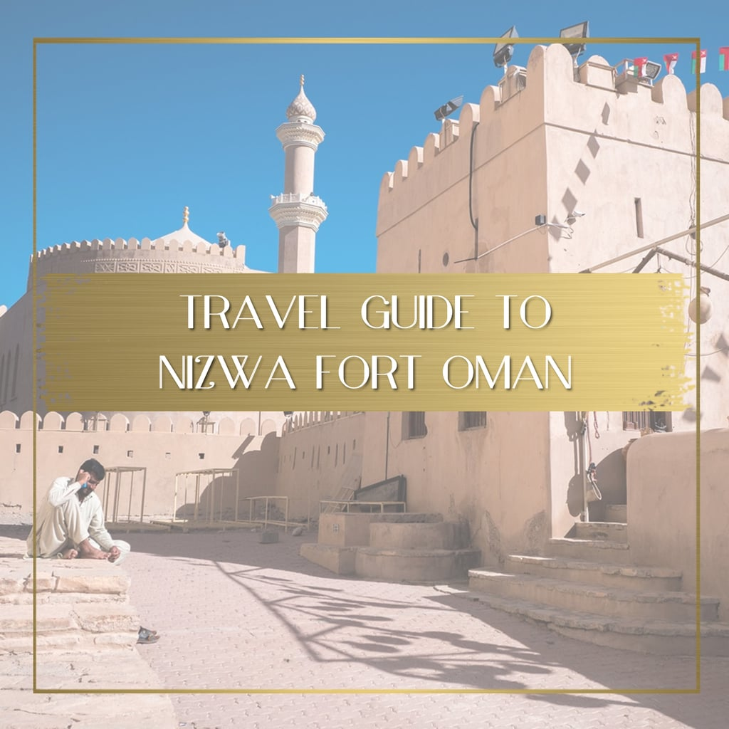 Guide to Nizwa Fort Oman feature