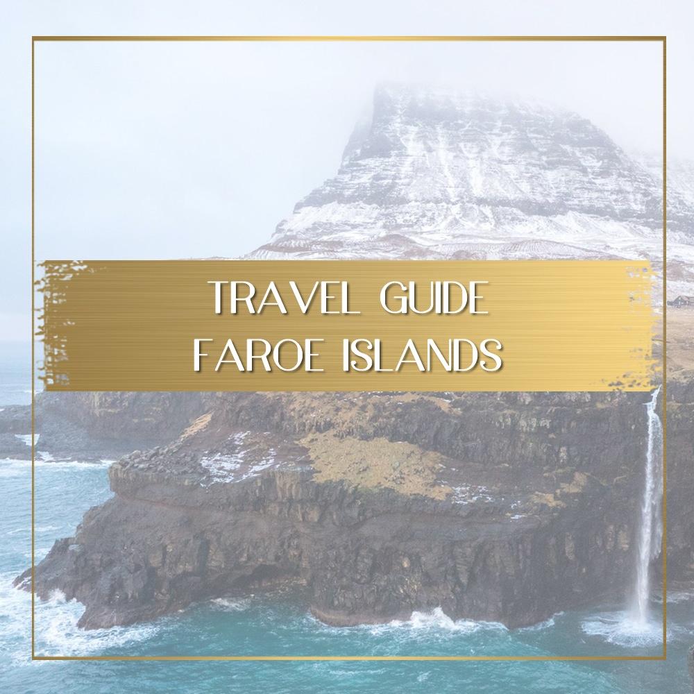 Faroe Islands travel guide feature