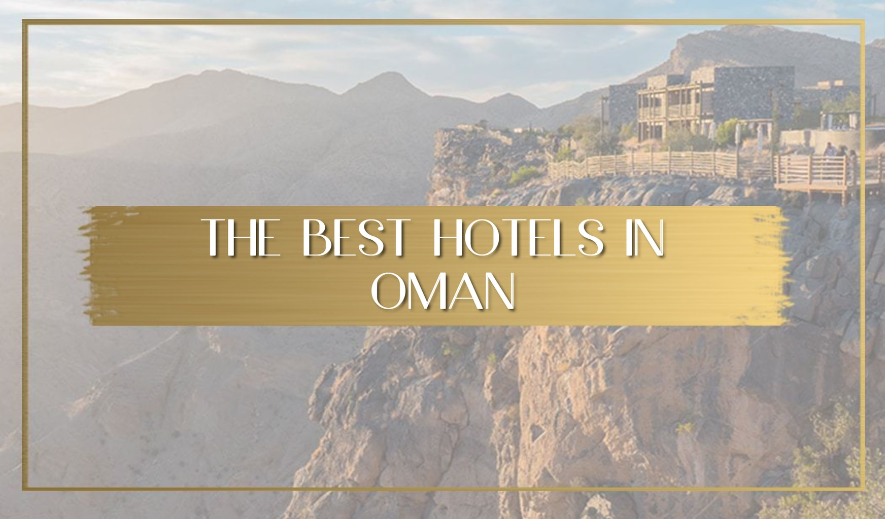 The best hotels in Oman main