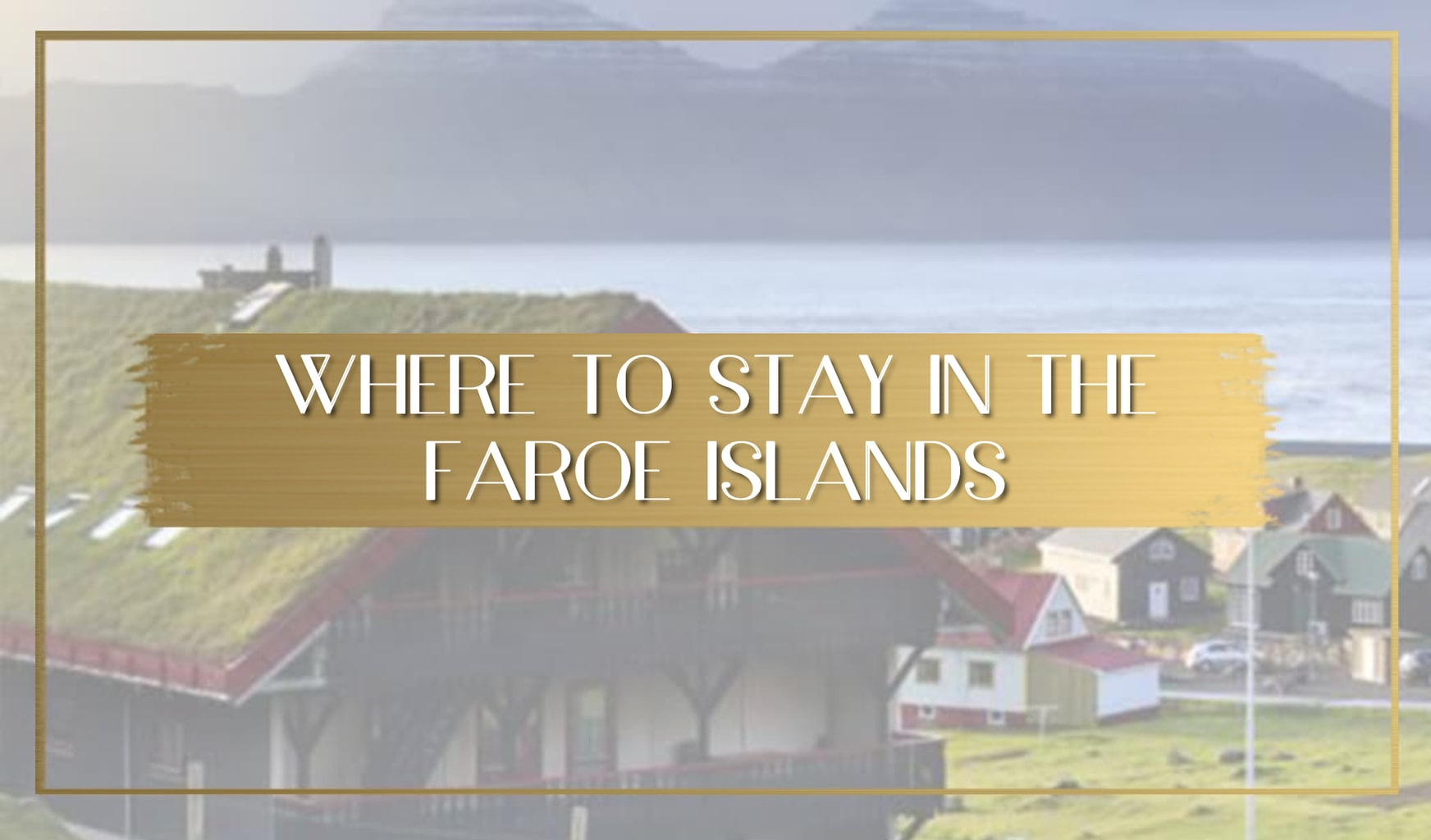 Where to stay in the Faroe Islands main