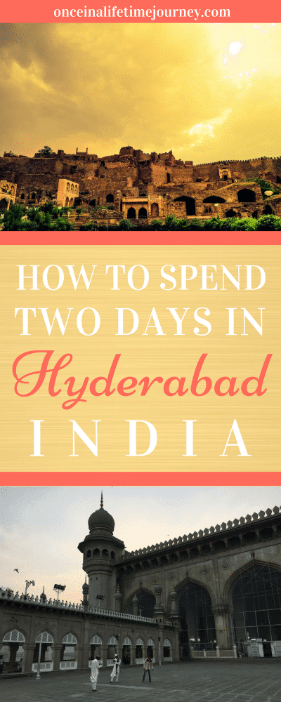 How to Spend Two Days in Hyderabad India