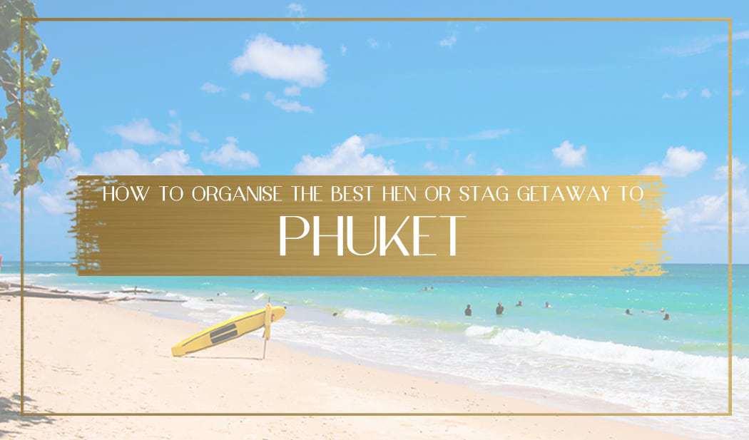 Stag getaway to Phuket Main