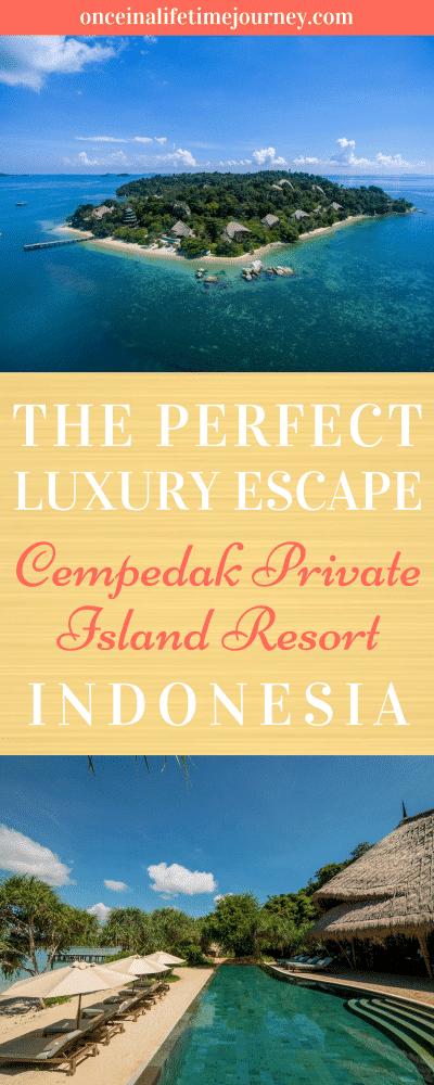 The Perfect Luxury Escape Cempedak Private Island Resort Indonesia