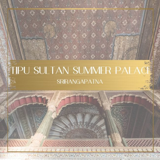 Tipu Sultan Summer Palace Feature