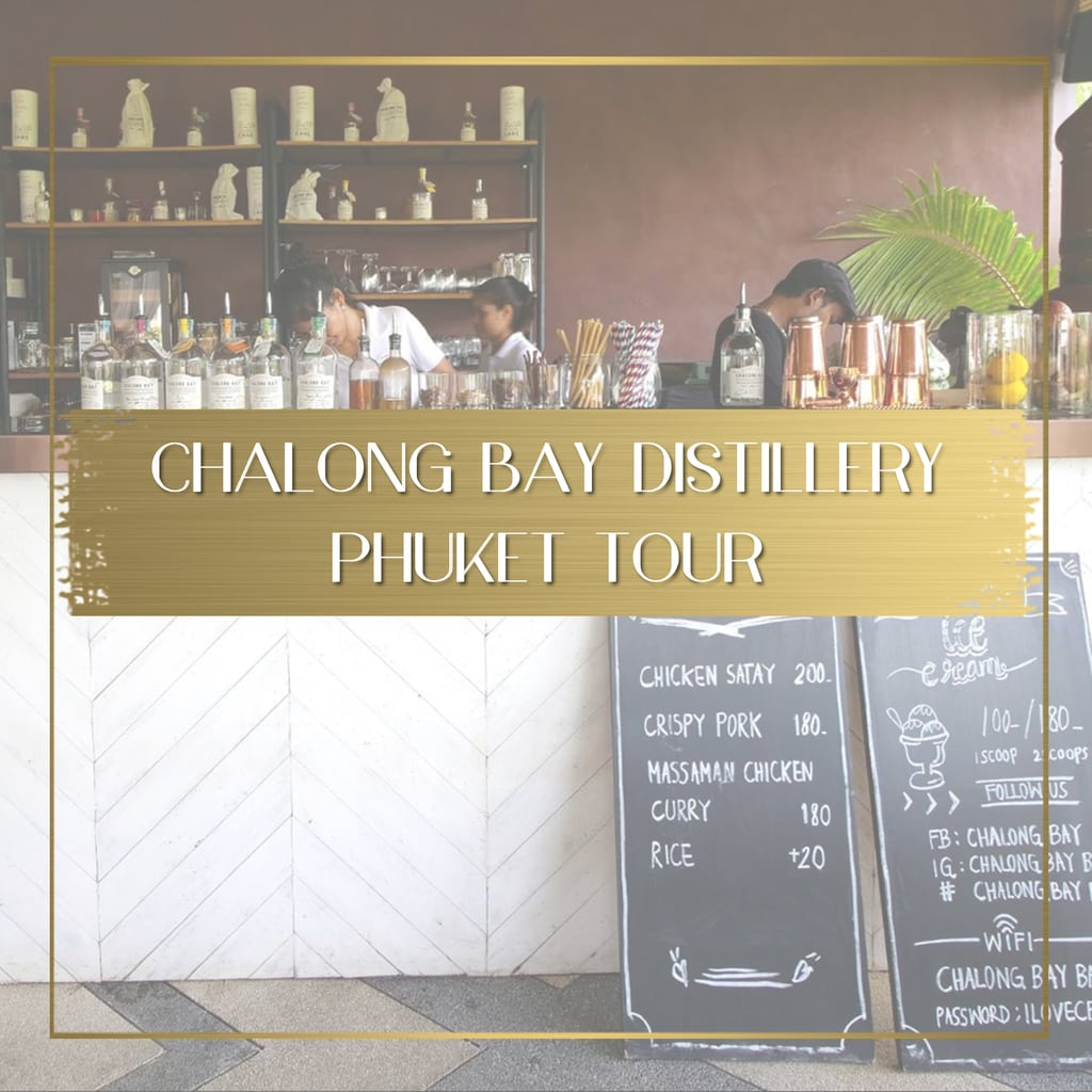 Chalong Bay Distillery Phuket tour feature