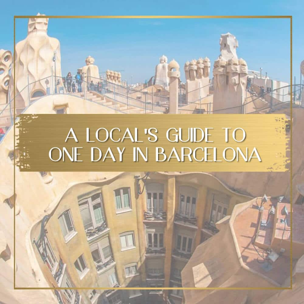 b0139ea19ae2 A local's guide to one day in Barcelona
