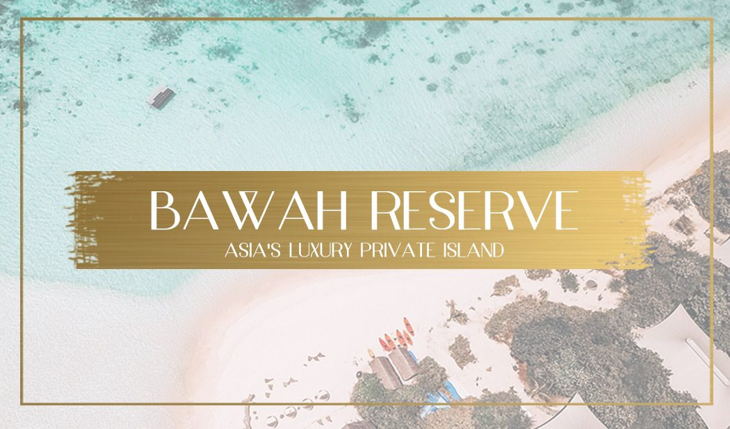 Review of Bawah Reserve Main