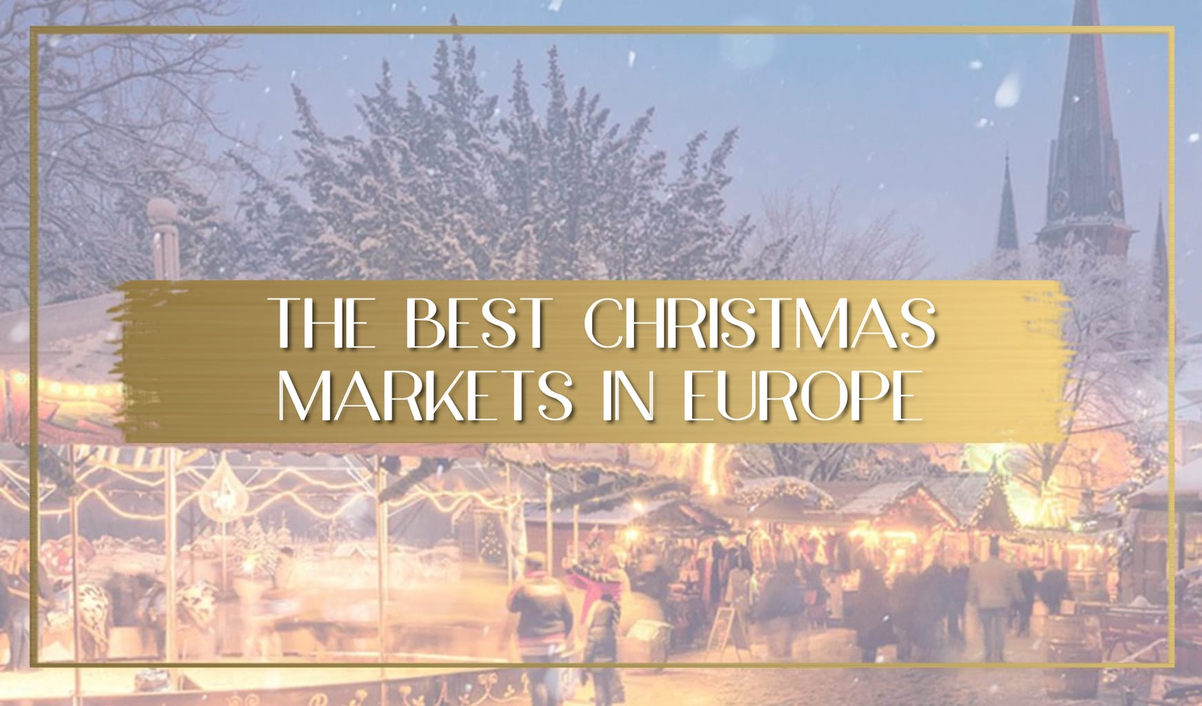 The best Christmas markets in Europe main