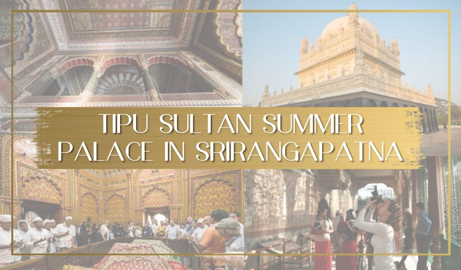 Tipu Sultan Summer Palace in Srirangapatna main