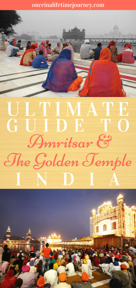 Ultimate Guide to Amritsar and The Golden Temple India