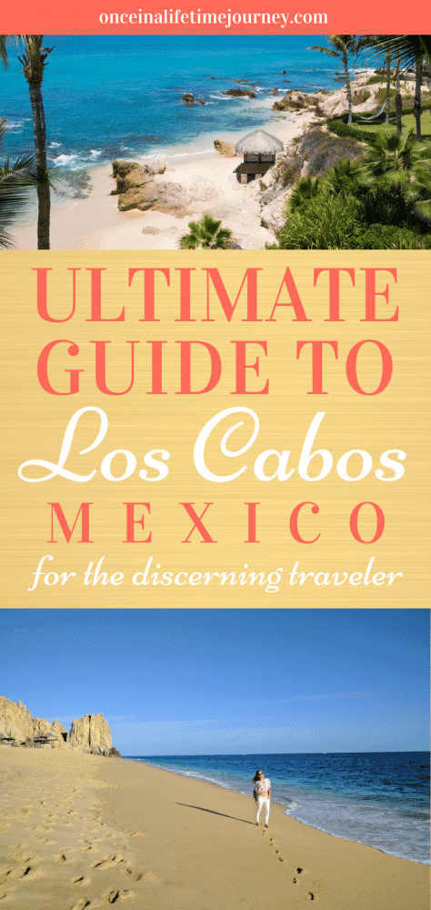 Ultimate Guide to Los Cabos Mexico for the Discerning Traveler
