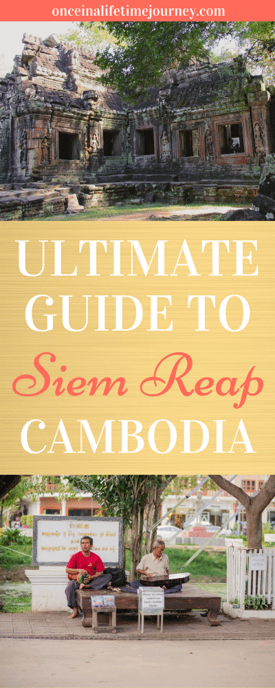 Ultimate Guide to Siem Reap Cambodia