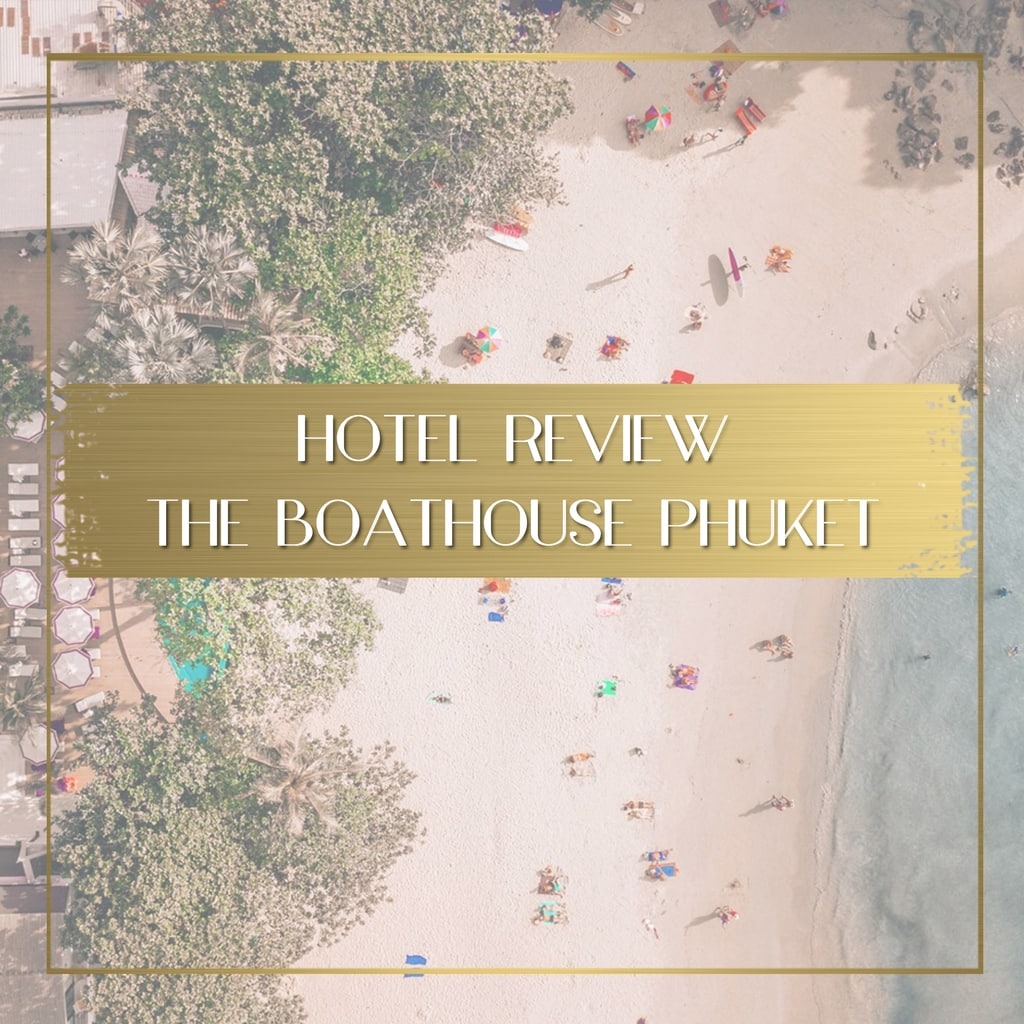 Review of the Boathouse Phuket feature