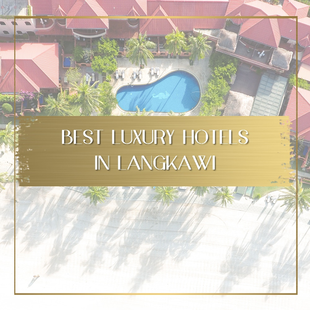 Luxury hotels in Langkawi feature