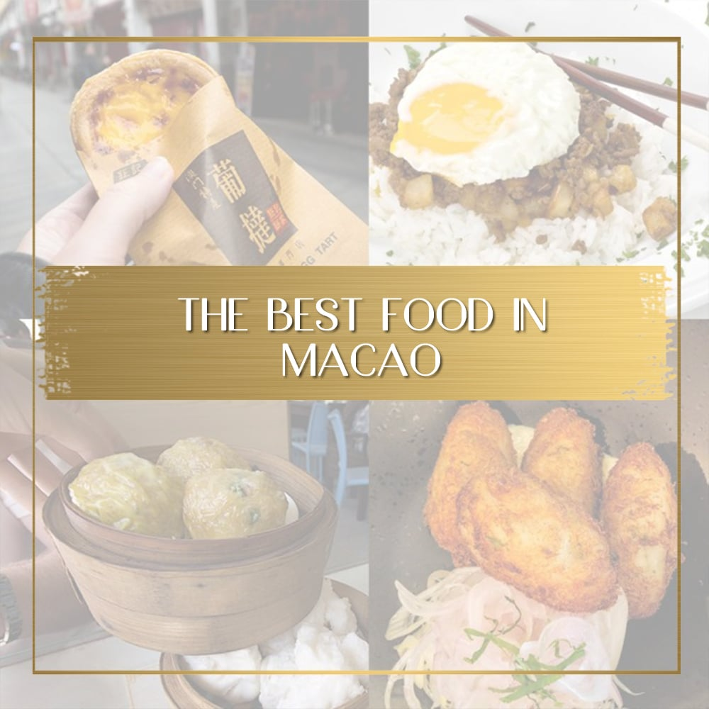 Food in Macao - What to eat and where to find it