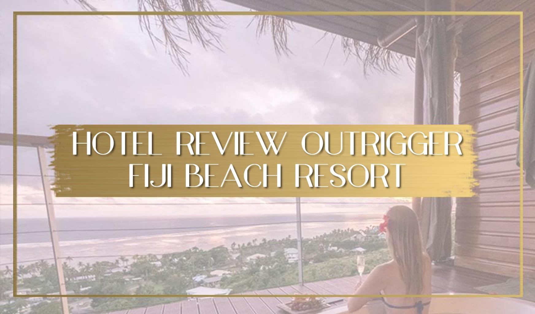 Outrigger Fiji Beach Resort Review main