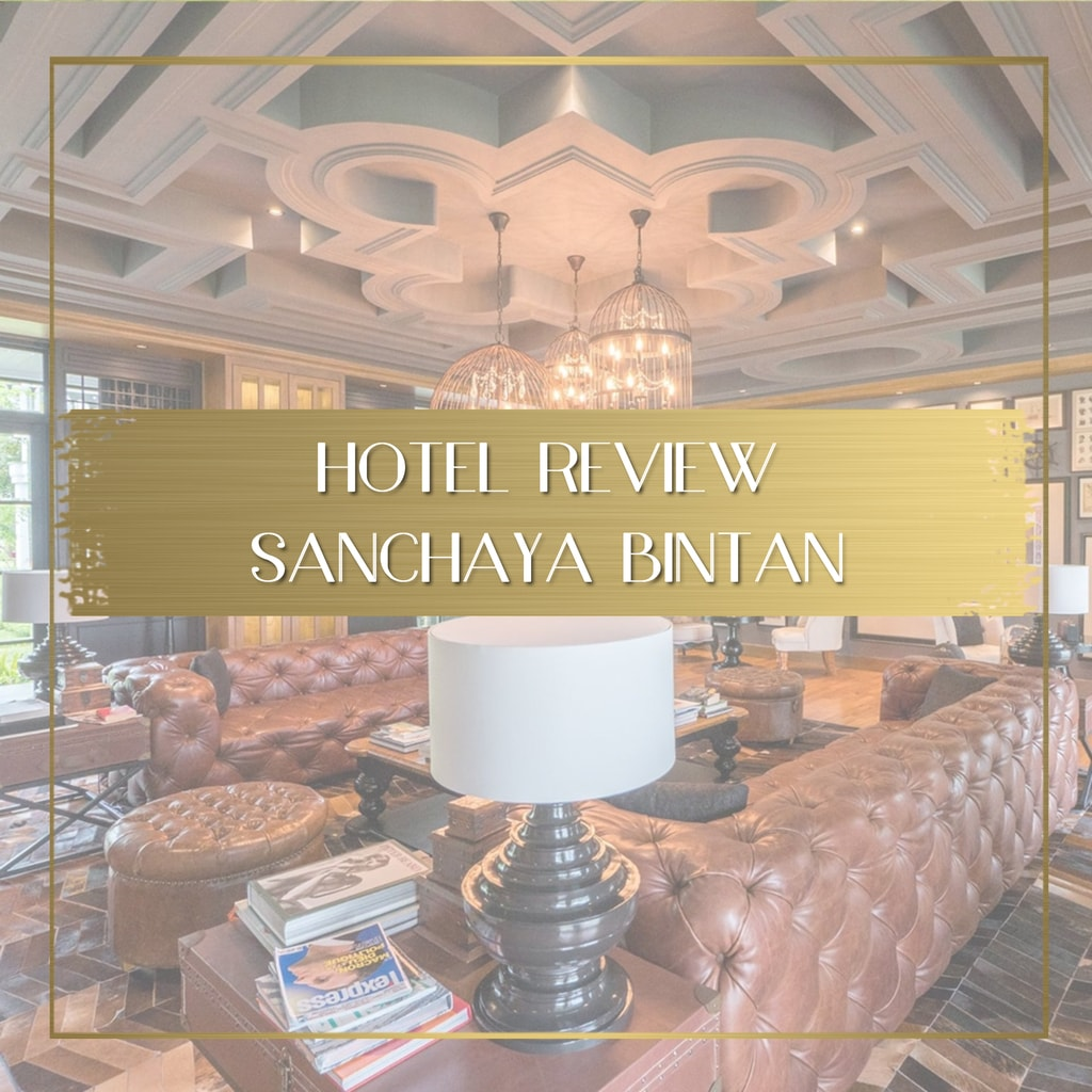 Sanchaya Bintan Review feature