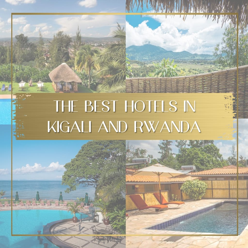 The best hotels in Kigali and Rwanda feature