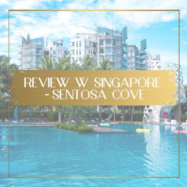 Review of the W Singapore Sentosa Cove feature