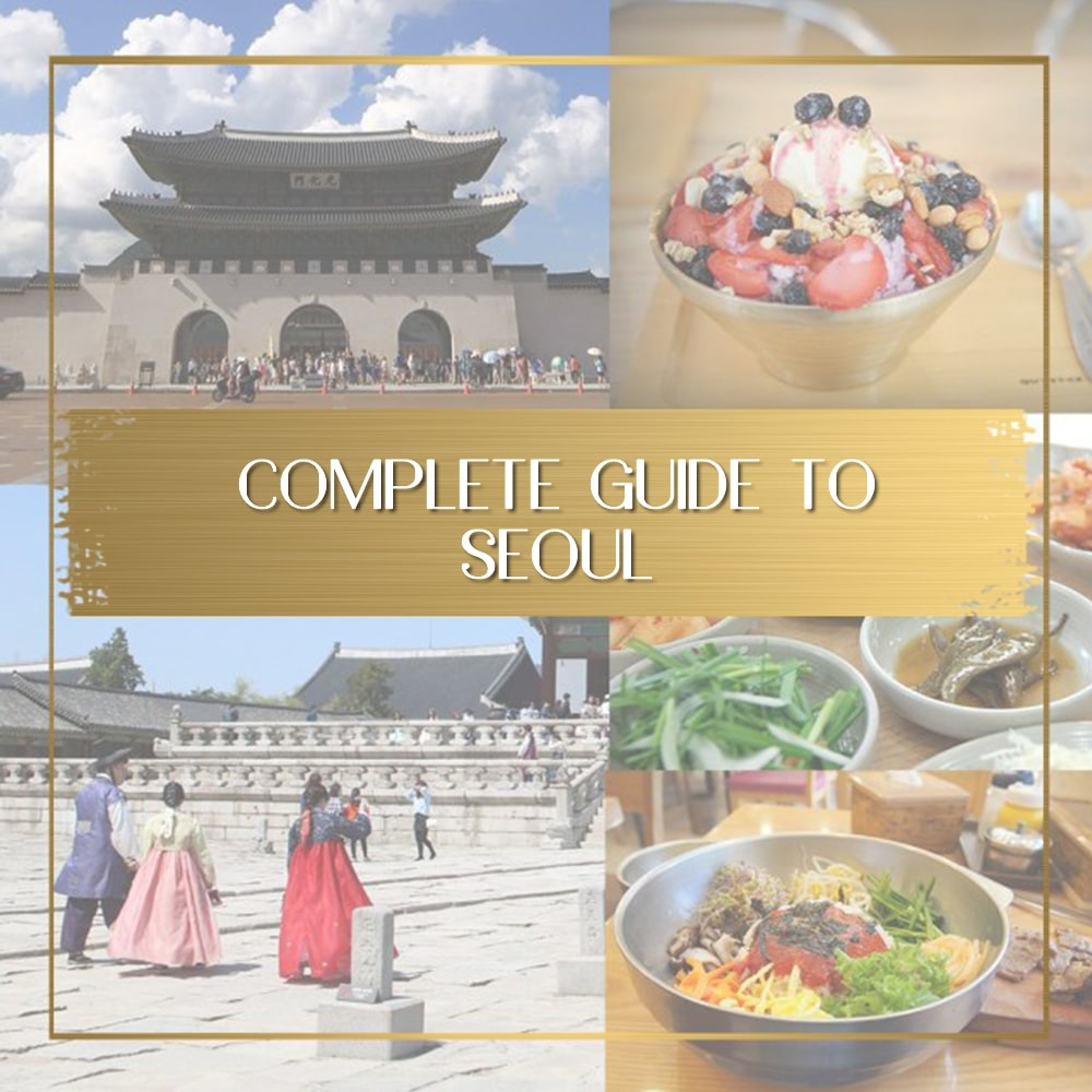 The most complete list of things to do in Seoul, attractions and