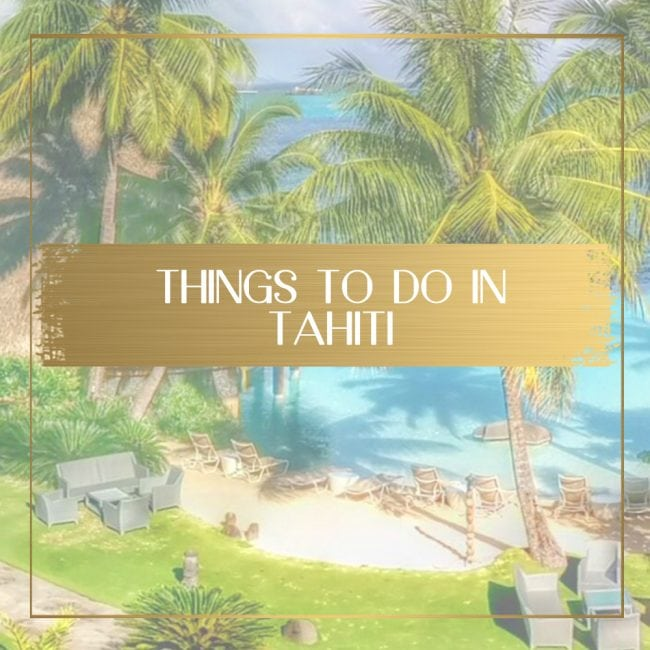 Things to do in Tahiti feature