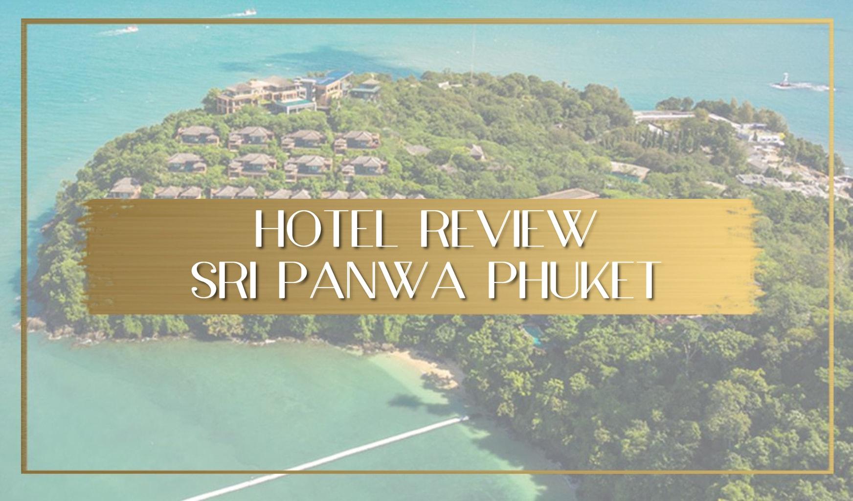 Review of Sri Panwa Phuket main