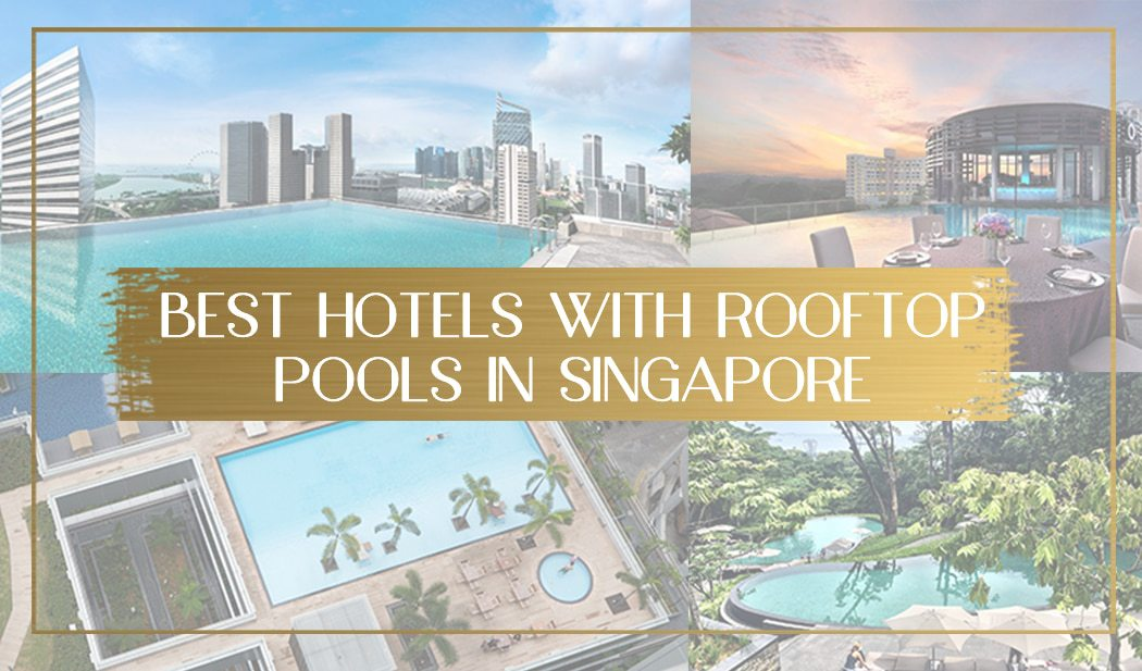 Best hotels with rooftop pools in Singapore main