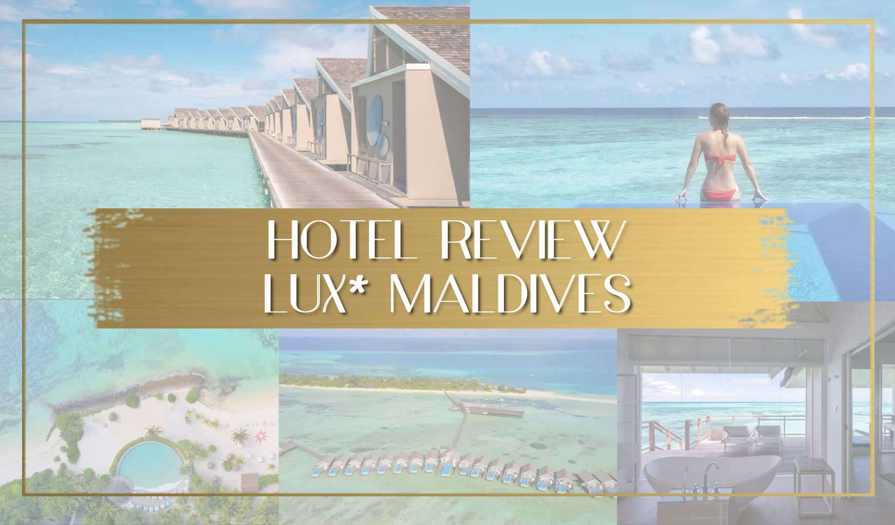 Hotel Review LUX Maldives