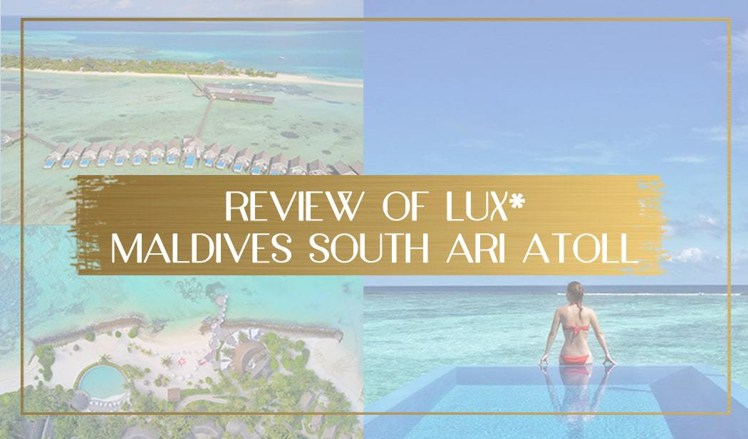 Everything You Need To Know About Lux Maldives South Ari Atoll