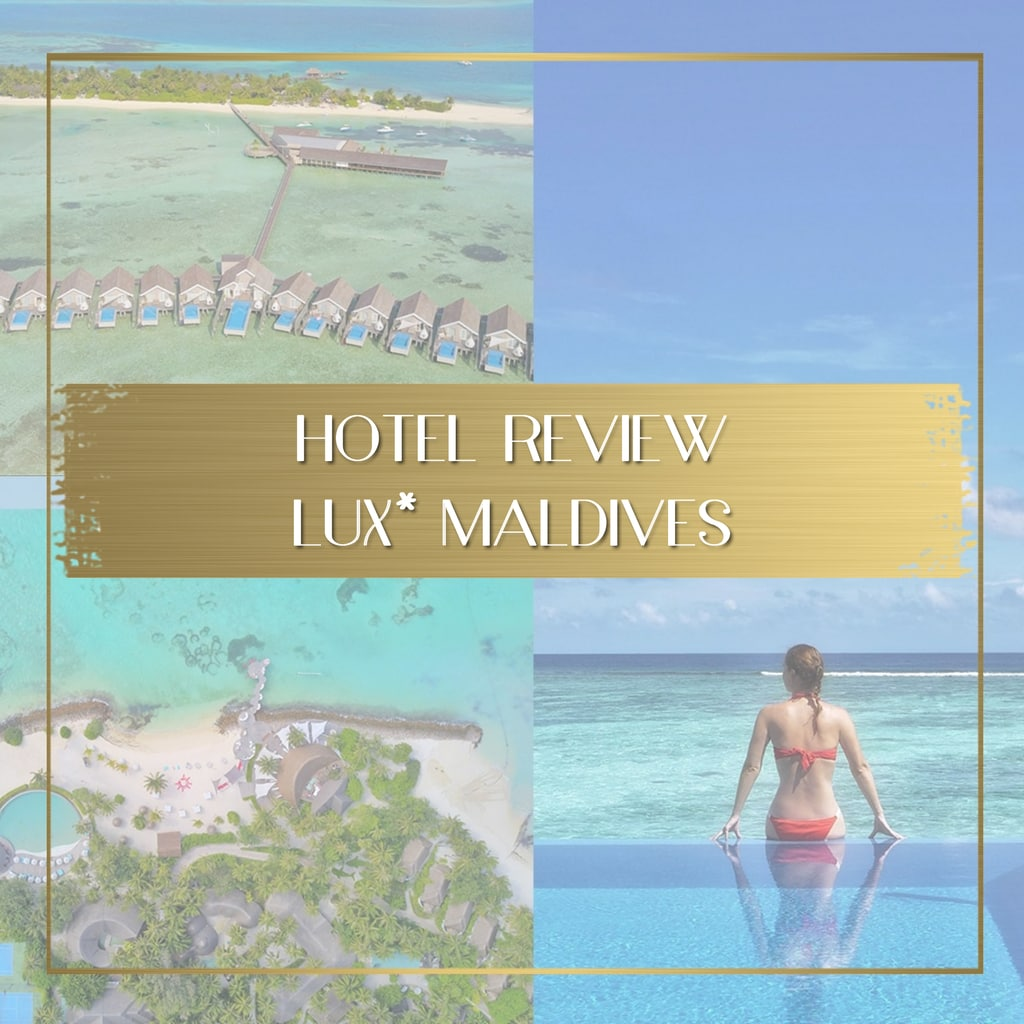 Review of LUX Maldives feature