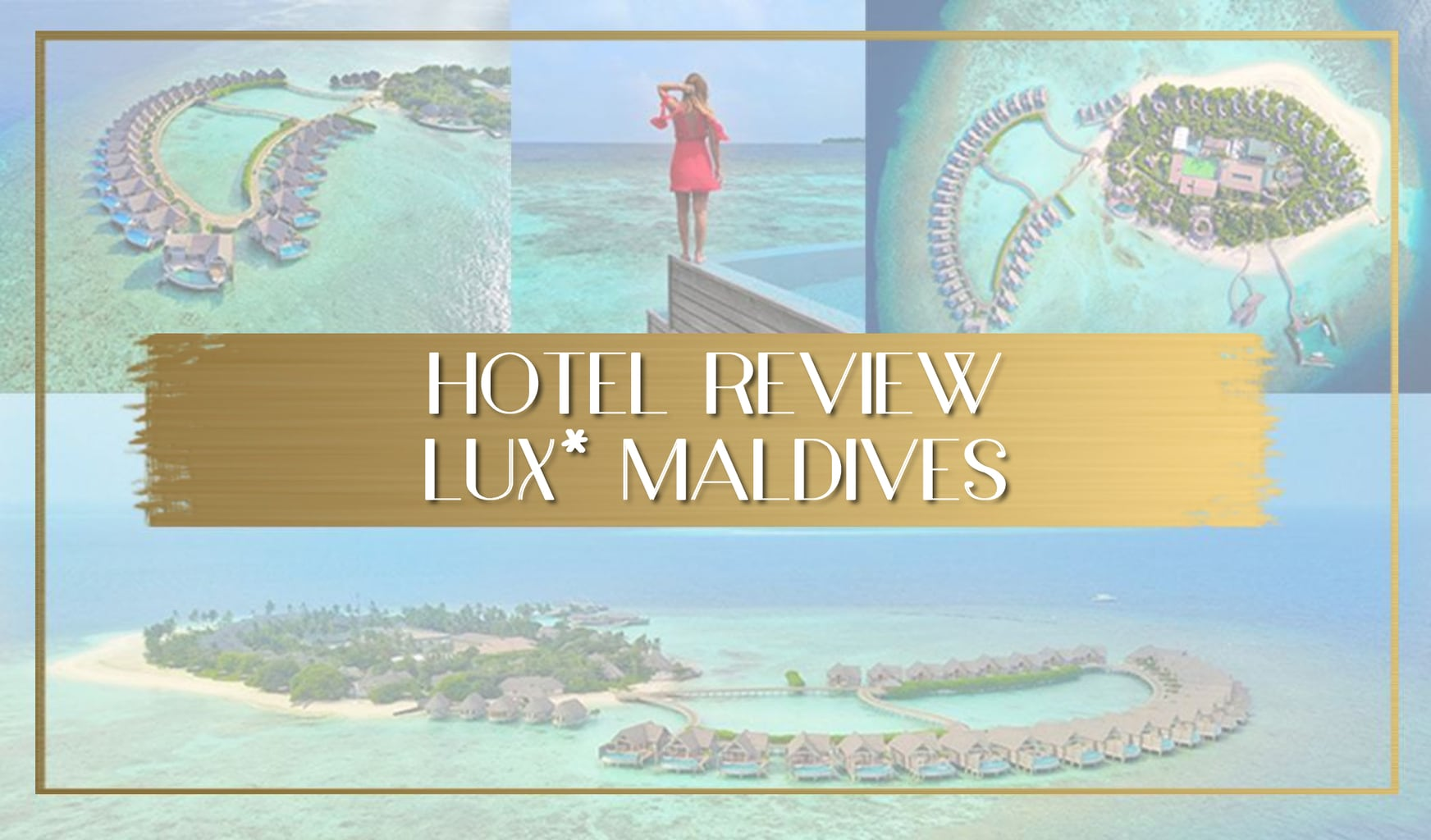Review of LUX Maldives main