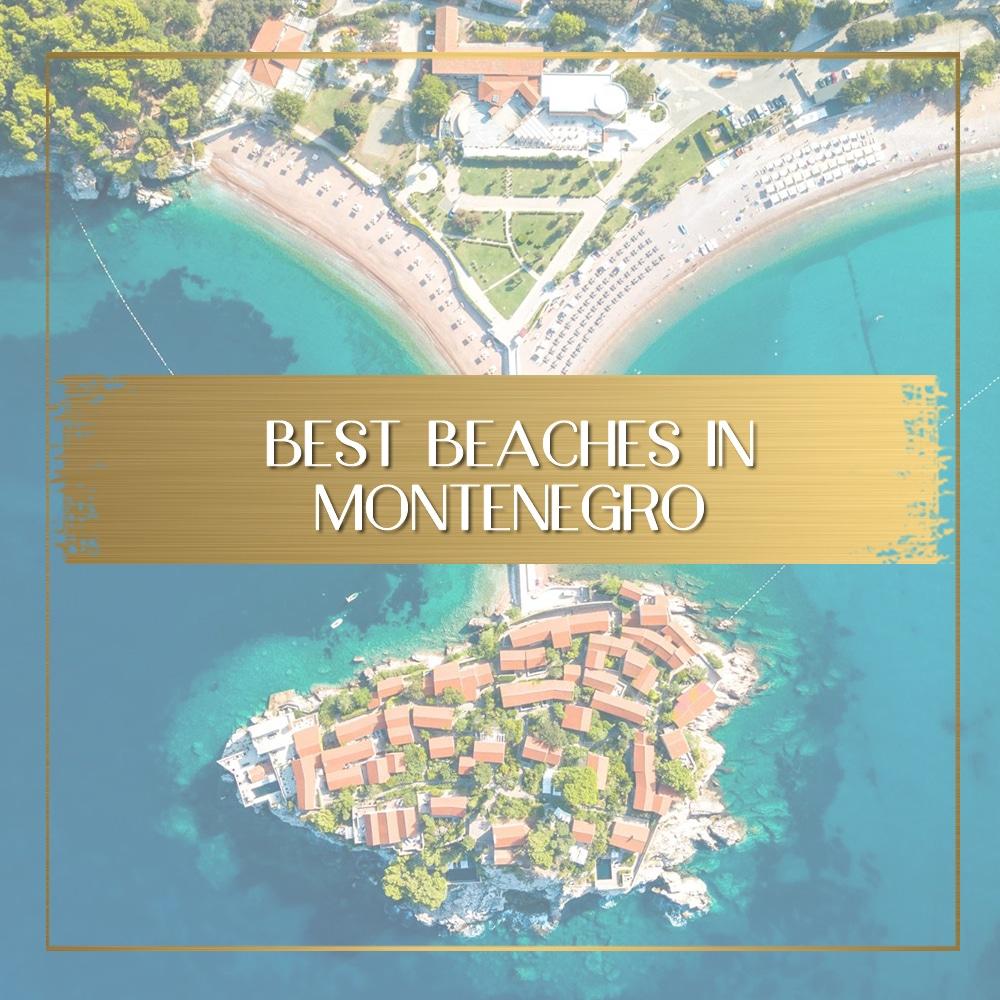 Best beaches in Montenegro feature