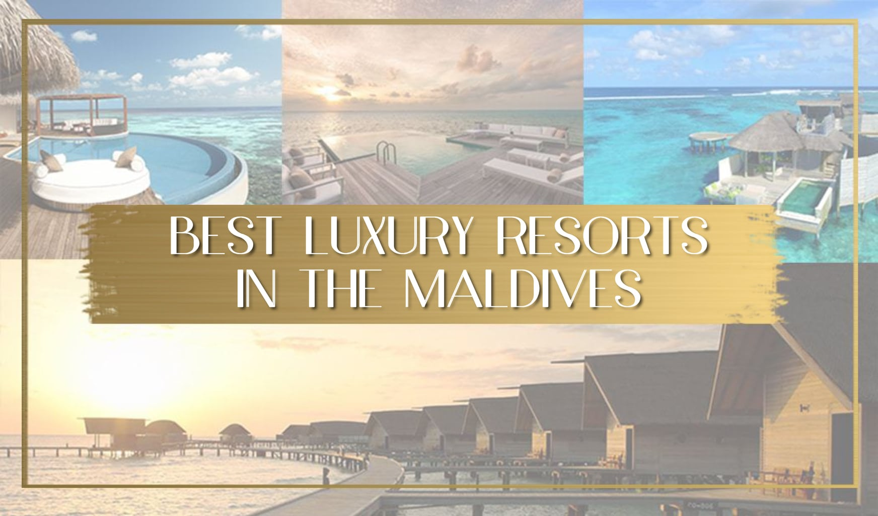 Best luxury resorts in the Maldives main