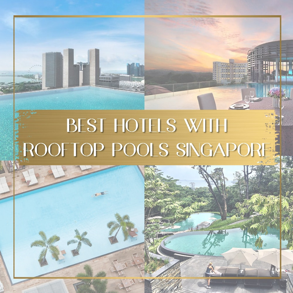 Hotels with rooftop pools in Singapore main