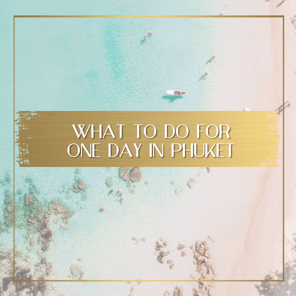 1 day in Phuket feature