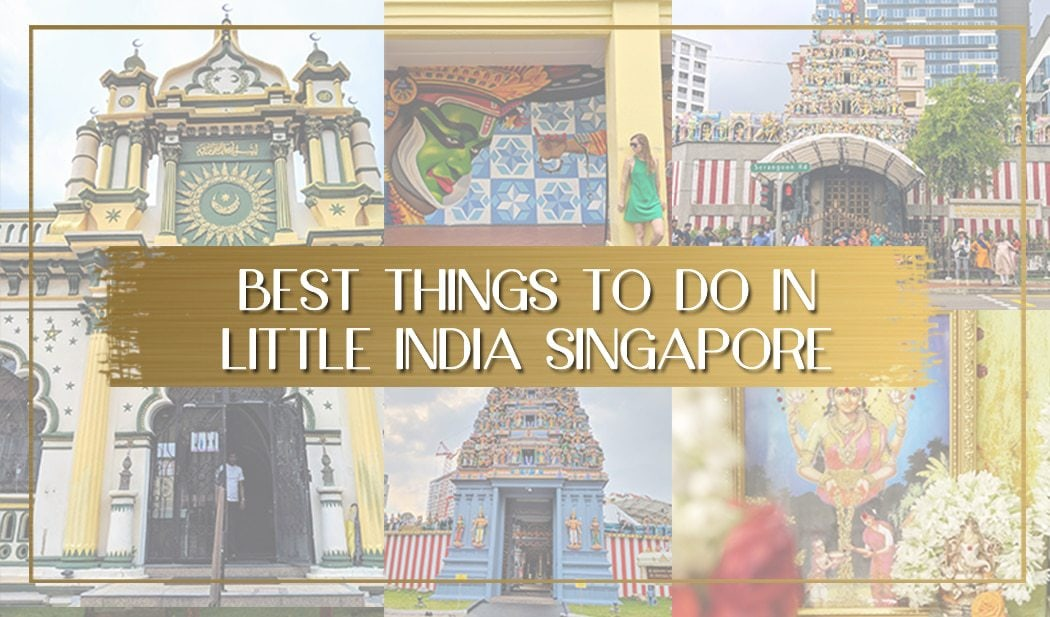Best things to do in Little India Singapore main